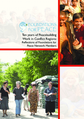 Ten Years of Peacebuilding Work in Conflict Regions: Reflections of Foundations for Peace Network Members