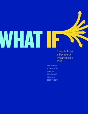 What If: Insights From a Decade of Philanthropic R&D